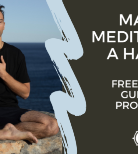 Make meditation a habit