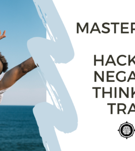 Free Masterclass: Hacks to Negative Thinking Traps